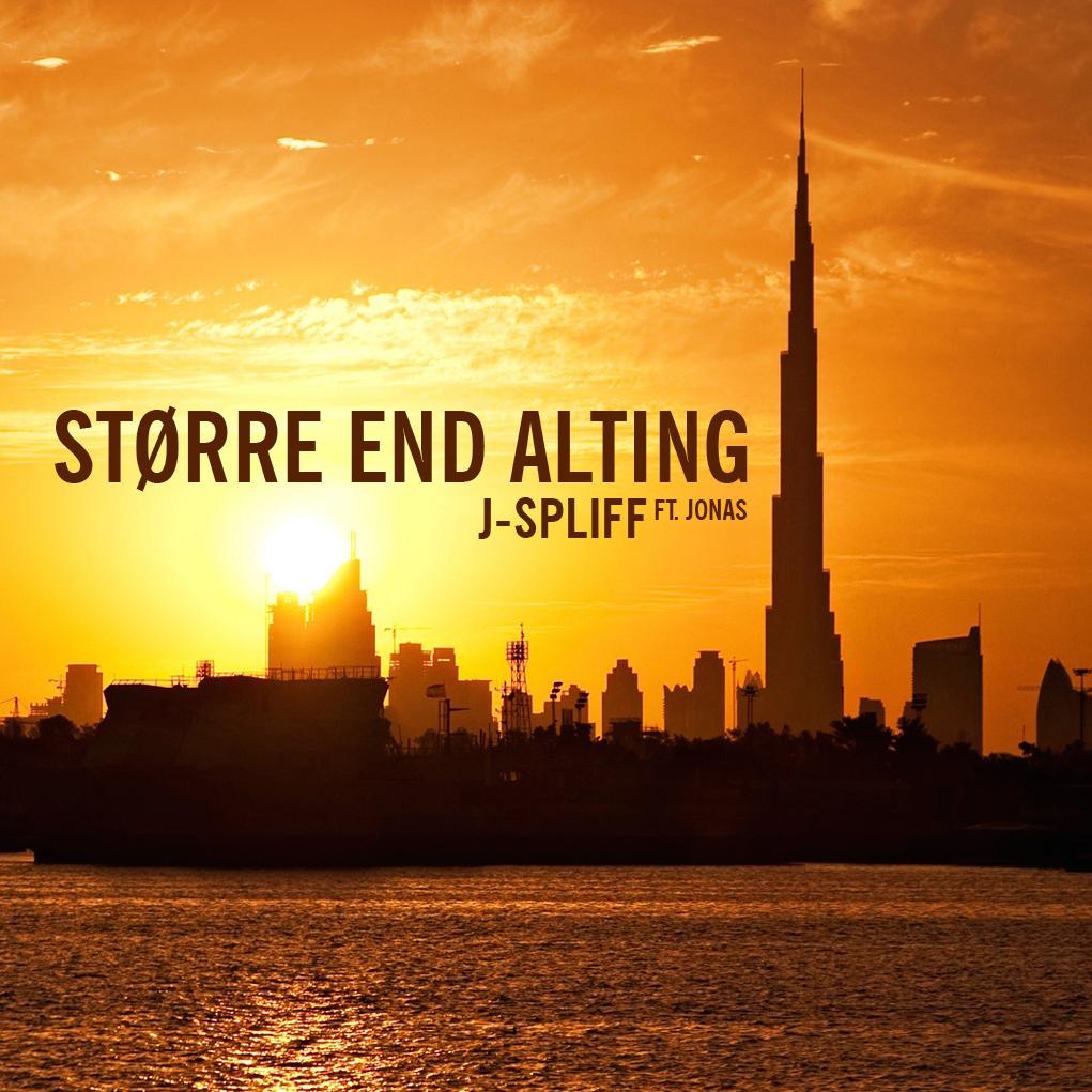 J-SPLIFF // STØRRE END ALTING // SINGE