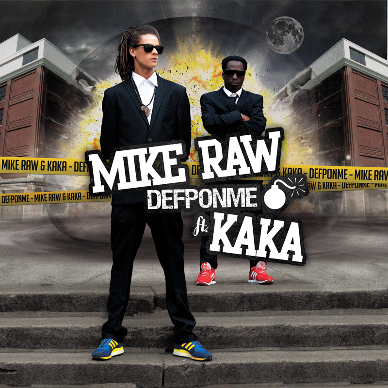 MIKE RAW & KAKA // DEFPONME (front)